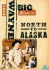 North to Alaska / К северу от Аляски