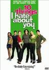 10 Things I Hate About You / 10 причин моей ненависти