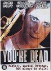 You re Dead... / Ты-труп