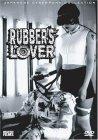 Rubbers Lover / Любовь к резине