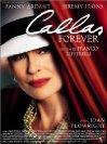 Callas Forever / Каллас навсегда