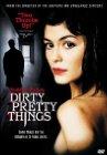 Dirty Pretty Things / Грязные прелести