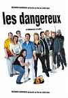 Dangereux, Les / Опасная компания