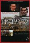 Shattered City: The Halifax Explosion / Разрушенный город