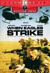 When Eagles Strike / Когда орёл атакует