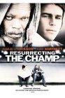 Resurrecting the Champ / Воскрешая чемпиона