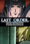 Last Order: Final Fantasy VII / Последний приказ: Финальная Фантазия VII