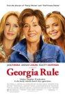 Georgia Rule / Крутая Джорджия