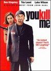 You Kill Me / Убей меня