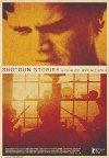 Shotgun Stories / Огнестрельные истории