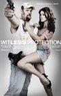 Witless Protection / Бестолковая защита