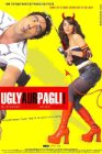 Ugly Aur Pagli / Странная парочка
