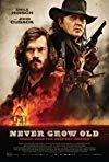 Never Grow Old / Никогда не состаришься
