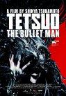 Tetsuo: The Bullet Man / Тецуо: Человек Пуля