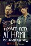 I Don't Feel at Home in This World Anymore / В этом мире я больше не чувствую себя как дома