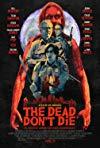 Dead Don't Die / Мертвые не умирают